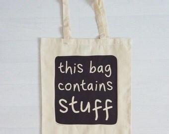 This Bag Contains Stuff - 100% Cotton Shopper / Tote Bag