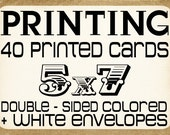 "PRINTING - 40 Premium Printed Cards - 5"" x 7"" FAST Printing Service - Colored Double Sided, Front & Back Printing + White Envelopes"