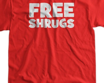 Funny Free Shrugs T-Shirt Geek Nerd Hipster emo Tee Shirt Mens Womens Ladies Youth Kids Geek Funny
