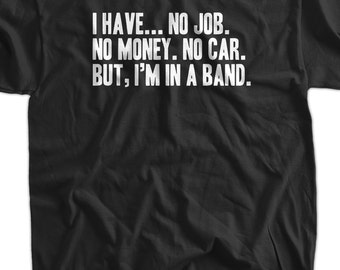 Funny Band T-Shirt I'm In A Band T-Shirt Gifts for Dad Screen Printed T-Shirt Tee Shirt Mens Ladies Womens Youth Kids