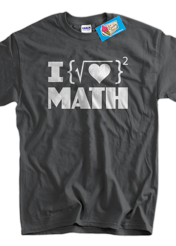 Math Geek Nerd Funny Cool I Love Math T Shirt Gifts For Dad