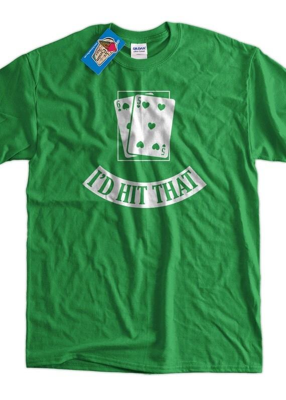 I'd Hit That Black Jack Cards Screen Printed T-Shirt Tee Shirt T Shirt Mens Ladies Womens Youth Kids Funny Geek