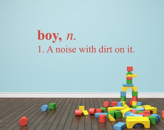 Boy A Noise with Dirt on it Decal Play Room Childrens Wall Decal Vinyl Wall Quote Kids Play Room Decal Vinyl Lettering Playroom Decor