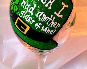 Irish I Had Another Glass of Wine 20 oz Hand Painted St. Patty's Day Wine Glass