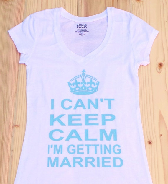 I Can 39 T Keep Calm I 39 M Getting Married T Shirt Mrs By
