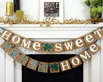 Home Sweet Irish Home / St. Patricks Day / Irish Sign / Happy St Patricks Day Banner / Mantel Decorations / Photo Prop / Clover