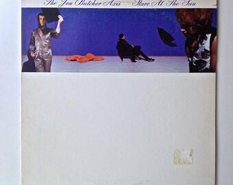 The Jon Butcher Axis - Stare at the Sun LP Vinyl Record Album, Polydor-422-817 493-1 Y-1, Rock, New Wave, Pop Rock, 1984, Original Pressing