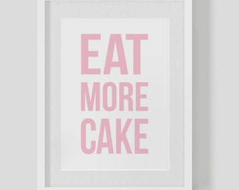 EAT MORE CAKE – typographic quote poster print – custom personalised colours – vintage retro type – perfect gift! Free Worldwide Shipping
