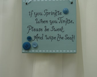 Handmade 'If you sprinkle when you tinkle...' wooden plaque