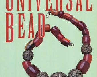 The Universal Bead by Joan Mowat Erikson, published by W. W. Norton, 1993, Paperback, 191 pages