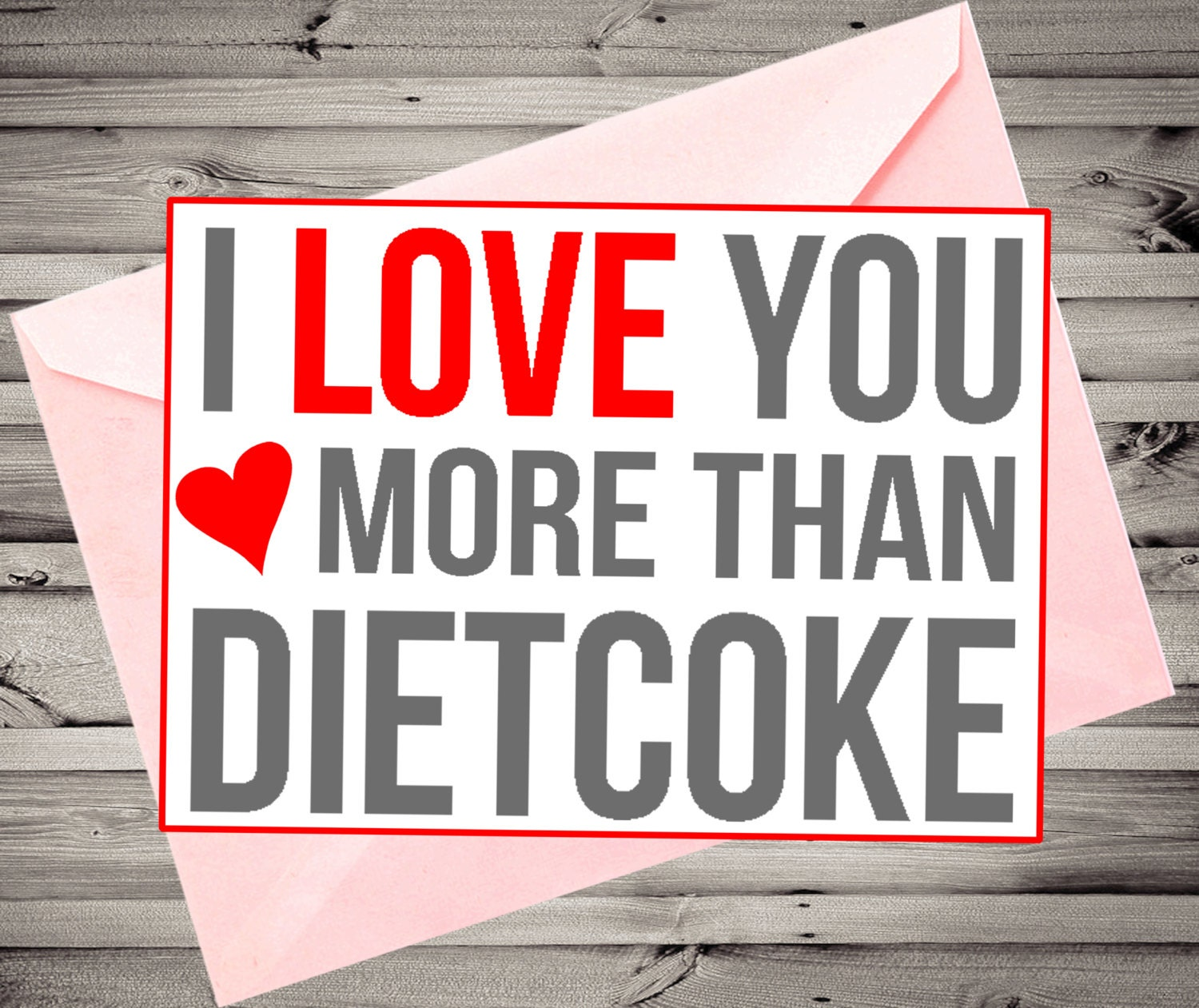 I Love You More Than Quotes Funny : Love You More Than Funny I love you more than diet coke