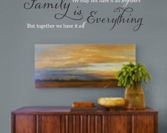FAMILY - We May Not Have it all Together - Together We Have it All Vinyl Wall Decal (i -028)