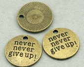 Never Never Give up Quote Round Disc Charms Antique Bronze 4pcs base metal beads 19mm CM0528B