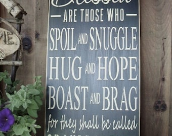 Wood Sign, Blessed Grandparents, Blessed Are Those Who, Spoil, Snuggle, Hug, Hope, Boast, Brag, Handmade,Word Art