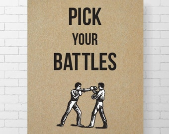 "INSTANT DOWNLOAD - Pick Your Battles - 8"" x 10"" Digital Art Print"