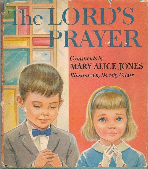 The Lord's Prayer - Mary Alice Jones - Dorothy Grider - 1964 - Vintage Kids Book