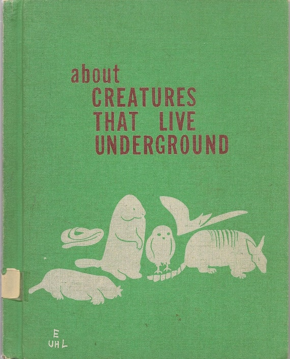 About Creatures That Live Underground - Melvin John Uhl - Madelene Otteson - 1965 - Vintage Book