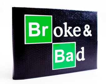 """Breaking Bad Duct Tape Wallet """"Broke and Bad"""" - by jDUCT"""