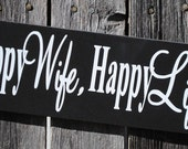 Happy wife, Happy Life! 4 x 12 wood sign