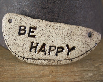 Handmade stoneware ceramic pendant Two-sided Be Happy/Fuck It