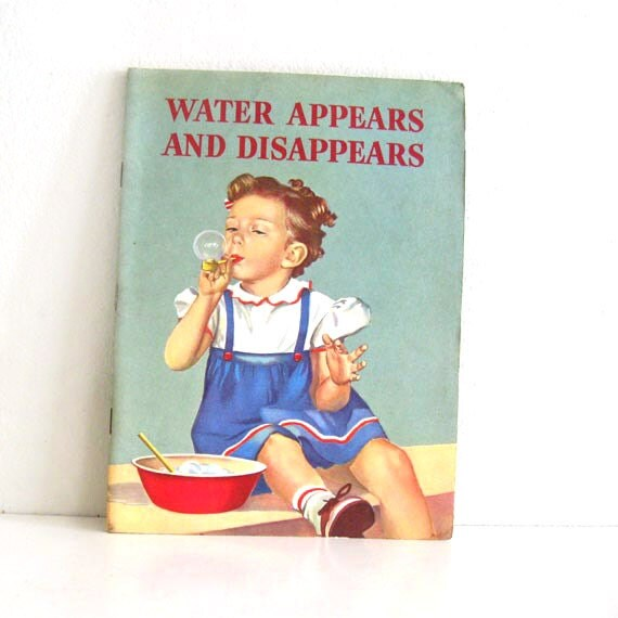 Vintage 1950s Childrens Book - Water Appears and Disappears - By Glenn Blough