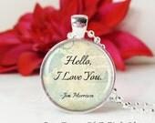 Round Medium Glass Bubble Pendant Necklace- Hello I Love You-Jim Morrison  Song Lyrics