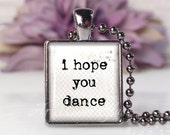 Scrabble Tile Size Glass Bubble Pendant Necklace- I Hope You Dance Song Lyrics