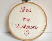 Rushmore embroidered movie quote. Shes My Rushmore.  Embroidery hoop art. Wes Anderson movie. Bill Murray quote: