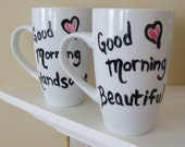 Good Morning Beautiful and Good Morning Handsome Tall  Mugs/Cups Hand Painted