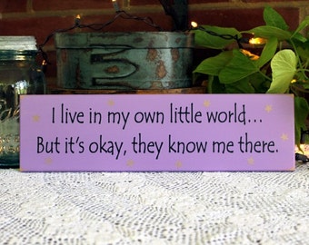 I live in my own little world Wall Sign Wood Funny Wall Decor Plaque Handmade