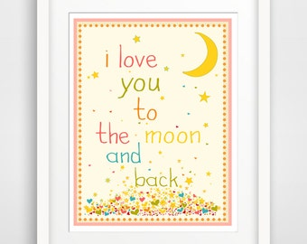 Children's Wall Art / Nursery Decor I Love You To The Moon And Back  Poster Print