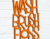 Wash Brush Floss - Bathroom Rules sign quote