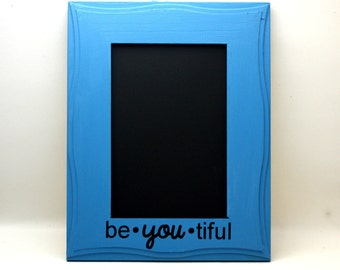 Small Chalkboard Frame Turquoise Blue be YOU tiful