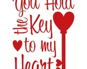 Vinyl decal You hold the key to my heart TAY541