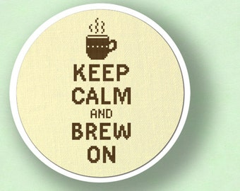 Keep Calm and Brew On. Modern Simple Cute Counted Cross Stitch PDF Pattern. Instant Download