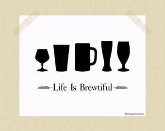 Life is Brewtiful Craft Beer Print Beer Printable 8 x 10 Quote Black White Home Bar Print Pub Art Drinking Print Digital Print Beer Glasses