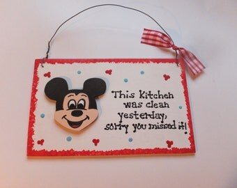 Mickey Mouse Kitchen Wall Hanging - This Kitchen Was Clean Yesterday