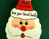 0023 Santa shape.Message shown is a suggestion. Ornaments can be written with a message/name of your choice. All ornaments are dated