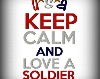 Keep calm and love a soldier machine embroidery design