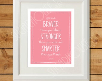 You are Braver Than You Believe - Printable Art - Instant Download - Pink Nursery Art