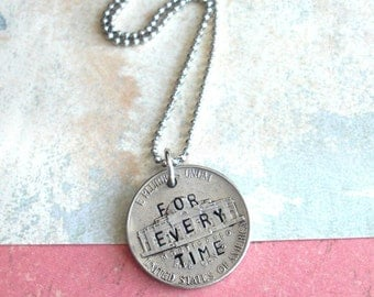 "If I Had A Nickel For Every Time ... Novelty Hand-stamped Nickel and 18"" bead-ball chain ... custom craft phrase, date or name stamped on it"