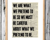 Kurt Vonnegut Quote - We are what we pretend to be - Art Print on Vintage Antique Dictionary Paper - Mother Night