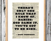 Kurt Vonnegut Quote - Babies You've Got to be Kind - Art Print on Vintage Antique Dictionary Paper - Mother Night