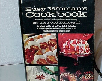 The Busy Woman's Cookbook--Farm Journal--Short-Cut Cooking--HC--319 Pages