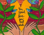 Print : You Spread Love Far and Wide