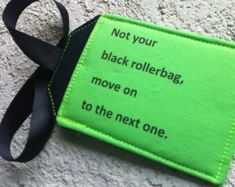 Funny Luggage Tag, Not Your Black Rollerbag, Travel Security Identification Accessory