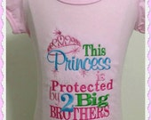 This Princess is Protected by 2 Big Brothers Shirt or Onesie Embroidered Tee  Girls saying