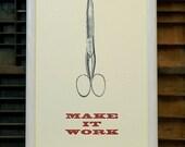 MAKE IT WORK- Letterpress broadside
