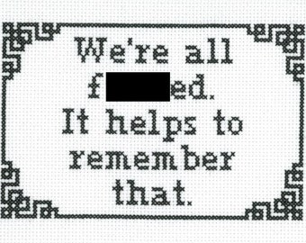 PATTERN - George Carlin - We're All Effed Cross Stitch