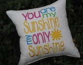 You are my sunshine machine embroidered pillow